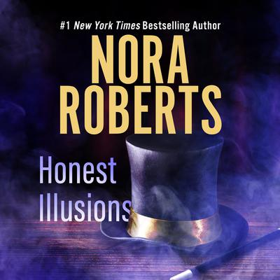 Honest Illusions Audiobook, by Nora Roberts