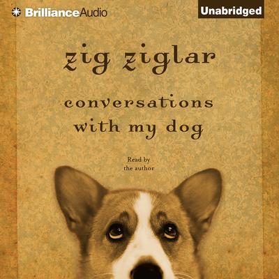 Conversations with My Dog Audiobook, by Zig Ziglar