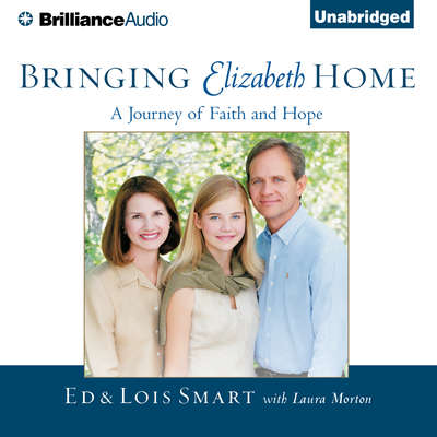 Bringing Elizabeth Home: A Journey of Faith and Hope Audiobook, by Ed Smart