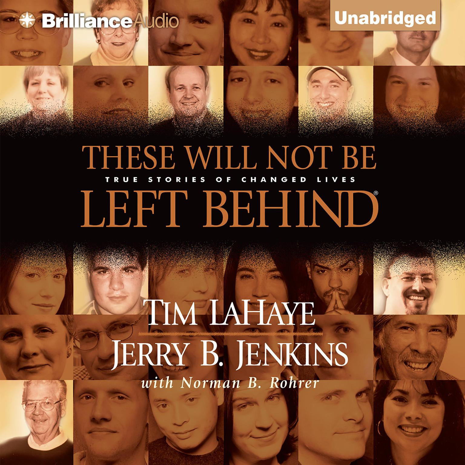 Printable These Will Not Be Left Behind: True Stories of Changed Lives Audiobook Cover Art