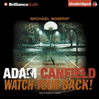 Adam Canfield Watch Your Back! Audiobook, by Michael Winerip