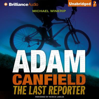 Adam Canfield the Last Reporter Audiobook, by Michael Winerip
