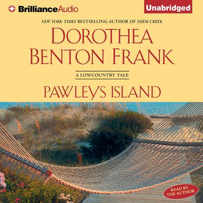 Pawleys Island: A Lowcountry Tale Audiobook, by Dorothea Benton Frank