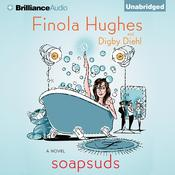 Soapsuds: A Novel, by Finola Hughes