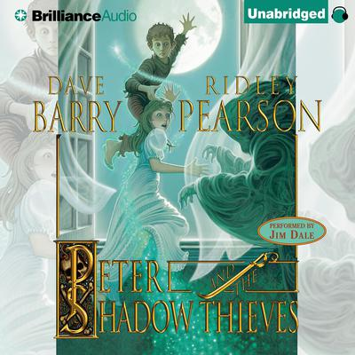 Peter and the Shadow Thieves Audiobook, by Dave Barry