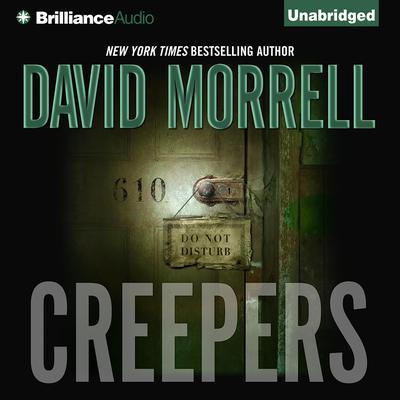 Creepers Audiobook, by David Morrell