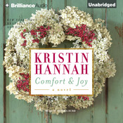 Comfort and Joy Audiobook, by Kristin Hannah