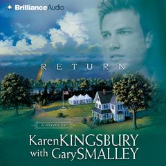 Return Audiobook, by Karen Kingsbury, Gary Smalley