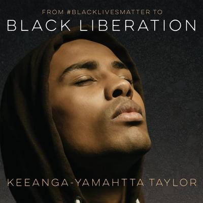 From #BlackLivesMatter to Black Liberation Audiobook, by Keeanga-Yamahtta Taylor