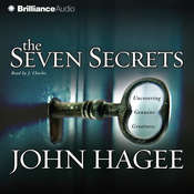 The Seven Secrets: Uncovering Genuine Greatness, by John Hagee