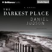 The Darkest Place: A Novel Audiobook, by Daniel Judson