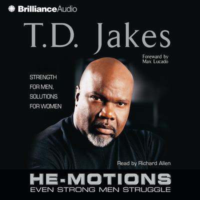 He-Motions (Abridged): Even Strong Men Struggle Audiobook, by T. D. Jakes