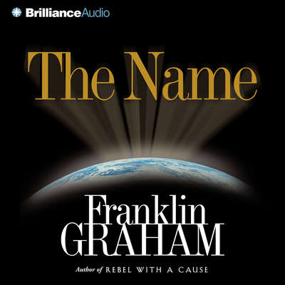 The Name Audiobook, by Franklin Graham
