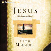 Jesus, the One and Only, by Beth Moore