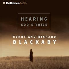 Hearing Gods Voice Audiobook, by Henry Blackaby, Richard Blackaby