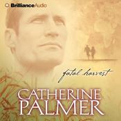 Fatal Harvest Audiobook, by Catherine Palmer