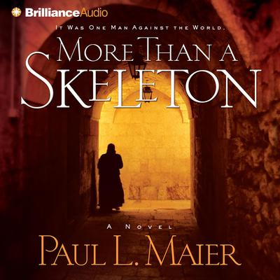 More Than a Skeleton: Shattering Deception or Ultimate Truth? Audiobook, by Paul L. Maier