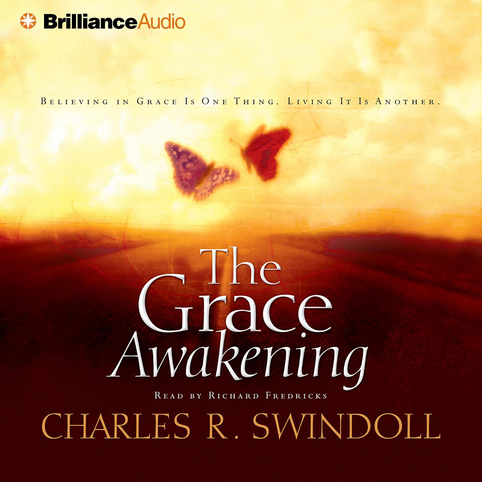 Printable The Grace Awakening: Believing in Grace Is One Thing. Living It Is Another. Audiobook Cover Art