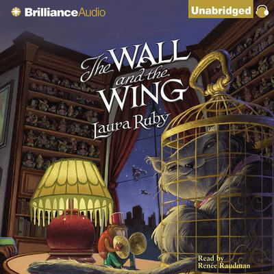 The Wall and the Wing Audiobook, by Laura Ruby