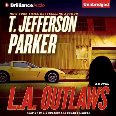 L.A. Outlaws: A Novel Audiobook, by T. Jefferson Parker