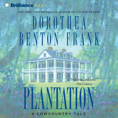 Plantation: A Lowcountry Tale Audiobook, by Dorothea Benton Frank