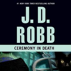 Ceremony in Death Audiobook, by J. D. Robb