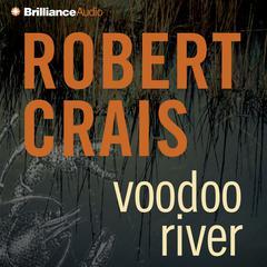 Voodoo River Audiobook, by Robert Crais