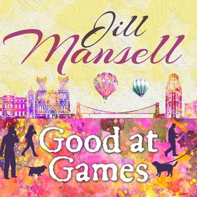 Good at Games Audiobook, by Jill Mansell