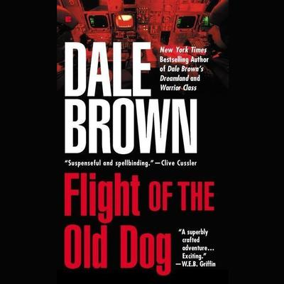Flight of the Old Dog Audiobook, by Dale Brown