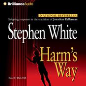 Harms Way, by Stephen White