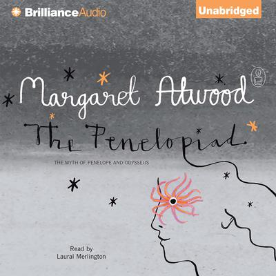 The Penelopiad: The Myth of Penelope and Odysseus Audiobook, by Margaret Atwood