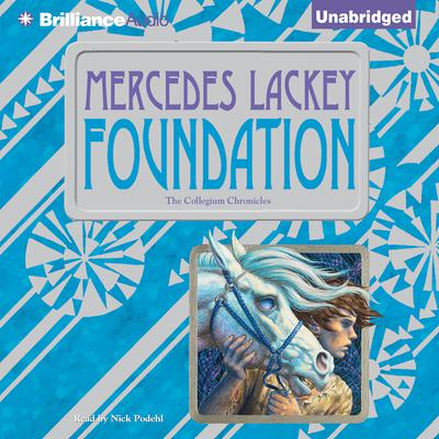 Foundation: The Collegium Chronicles Audiobook, by Mercedes Lackey