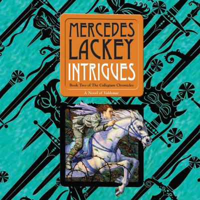 Intrigues: The Collegium Chronicles Audiobook, by Mercedes Lackey