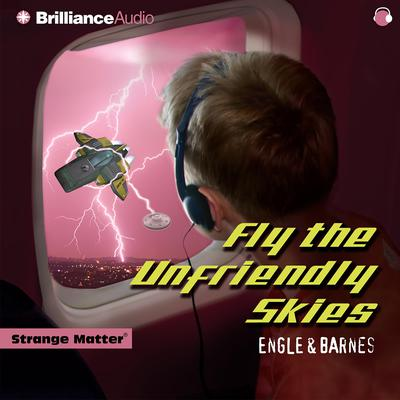 Fly the Unfriendly Skies (Abridged) Audiobook, by Engle