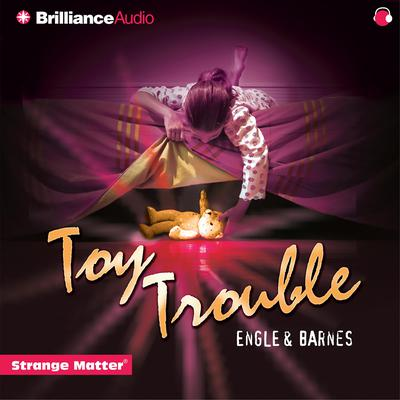 Toy Trouble Audiobook, by Engle