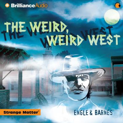 The Weird, Weird West Audiobook, by Engle