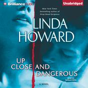 Up Close and Dangerous: A Novel Audiobook, by Linda Howard
