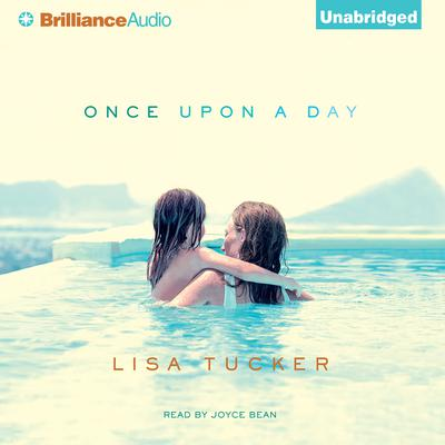 Once Upon a Day Audiobook, by Lisa Tucker