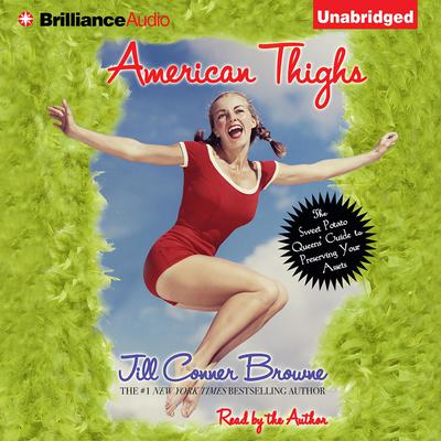 American Thighs: The Sweet Potato Queens Guide to Preserving Your Assets Audiobook, by Jill Conner Browne