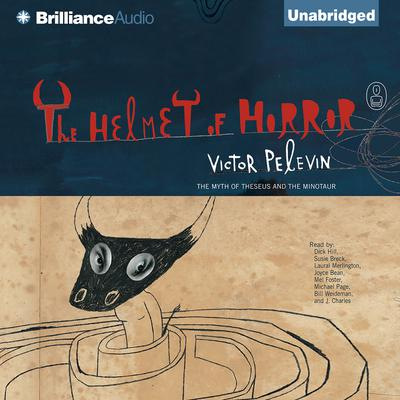 The Helmet of Horror: The Myth of Theseus and the Minotaur Audiobook, by Victor Pelevin