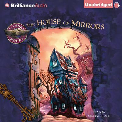 Ulysses Moore: The House of Mirrors Audiobook, by Ulysses Moore