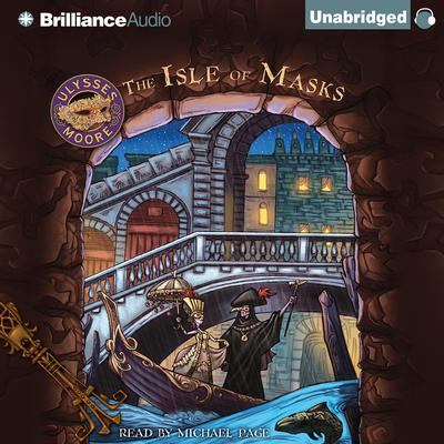 Ulysses Moore: The Isle of Masks Audiobook, by Ulysses Moore
