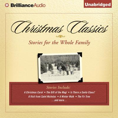Christmas Classics: Stories for the Whole Family Audiobook, by various authors