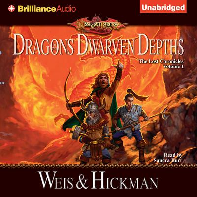 Dragons of the Dwarven Depths: The Lost Chronicles, Volume I Audiobook, by Margaret Weis