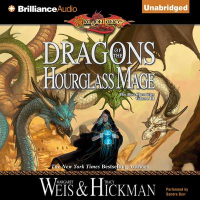 Dragons of the Hourglass Mage: The Lost Chronicles, Volume III Audiobook, by Margaret Weis