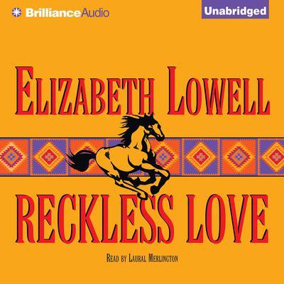 Reckless Love Audiobook, by Elizabeth Lowell