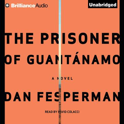 The Prisoner of Guantánamo Audiobook, by Dan Fesperman