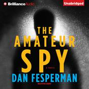 The Amateur Spy: A Novel Audiobook, by Dan Fesperman