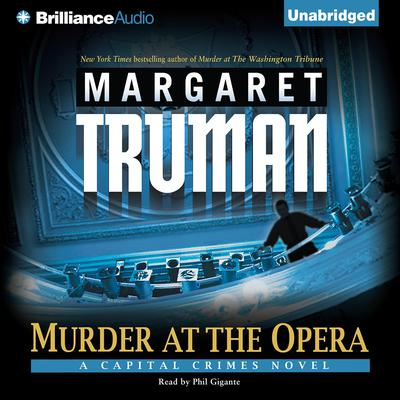 Murder at the Opera: A Capital Crimes Novel Audiobook, by Margaret Truman