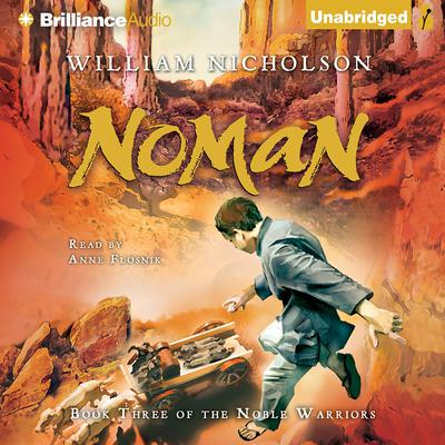 Noman: Book Three of the Noble Warriors Audiobook, by William Nicholson